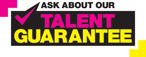 Ask about our talent Guarantee, logo in pink, black and yellow
